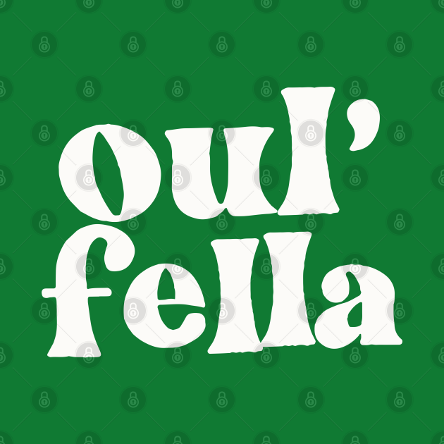 Oul' Fella - Irish Sayings Gift