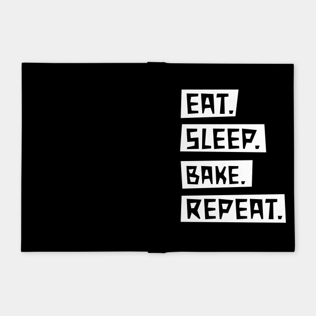 Eat Sleep Bake Repeat