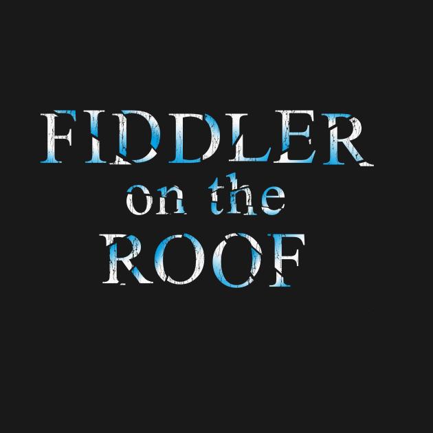 "FIDDLER ON THE ROOF (a la ""Phantom of the Opera"")"