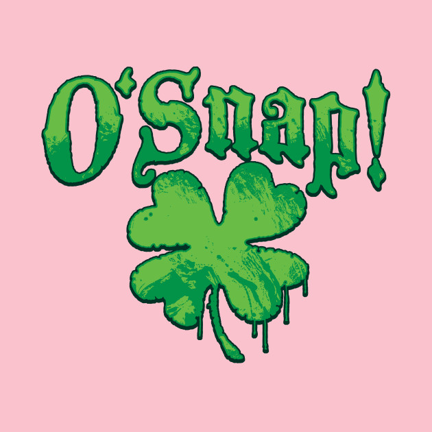 O\'Snap Funny St. Patrick\'s Day Swear Words - Snape - T-Shirt ...