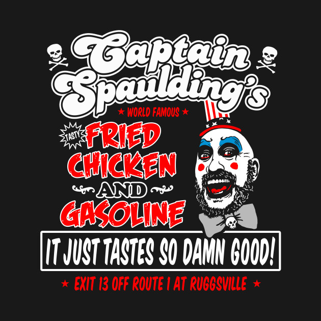 Captain Spaulding Fried Chicken and Gasoline