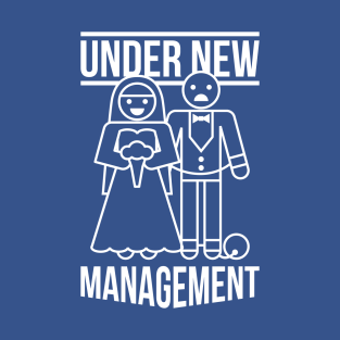 Under New Management t-shirts