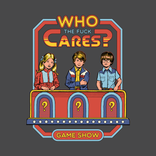 Who Cares? t-shirts