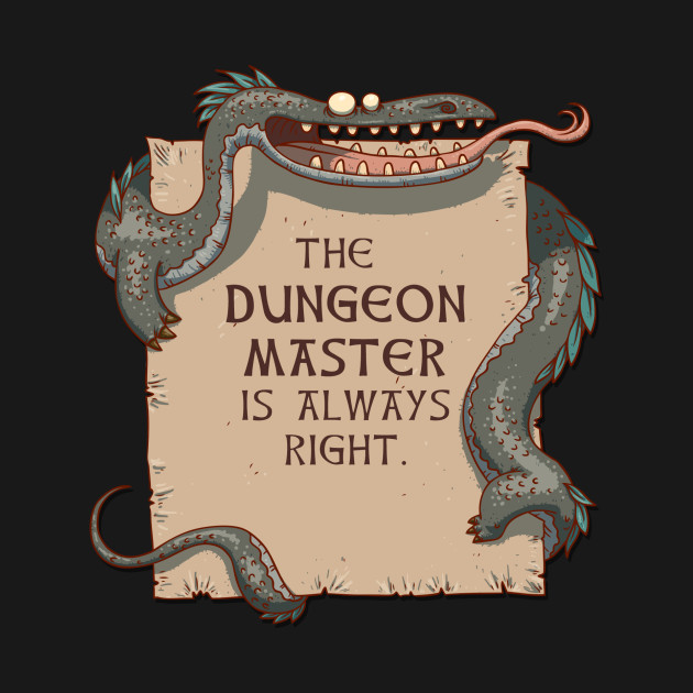 The Dungeon Master Is Always Right