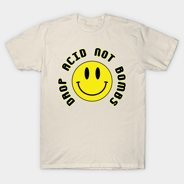 Drop Acid Not Bombs Smiley Face by oink