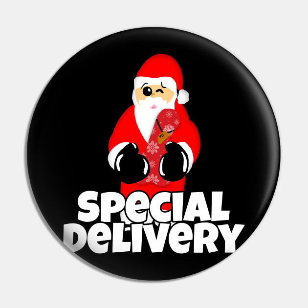 Special Delivery Naughty Santa Dildo Sex Toy Naughty Santa Pin Teepublic