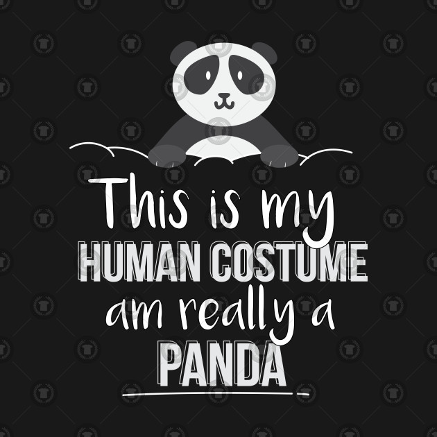 This Is My Human Costume Am Really A Panda Gift Idea Panda Christmas