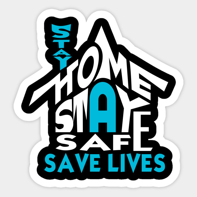 stay home stay safe - Stay Home Stay Safe Quarantin - Sticker ...