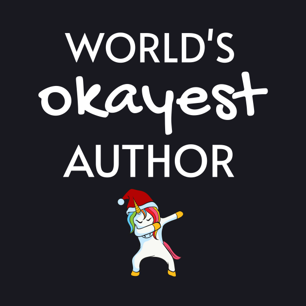 World's Okayest Author Funny Tees, Unicorn Dabbing Funny Christmas Gifts Ideas for an Author