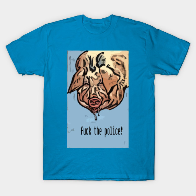 Fuck the police t shirt images 64
