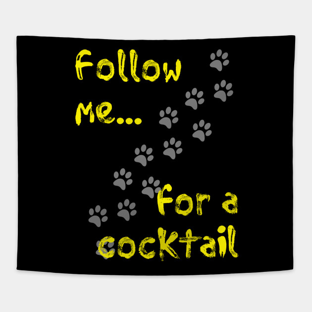 Follow me for a cocktail