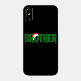 Christmas Gifts For Brother.Brother Gifts Phone Cases Iphone And Android Teepublic