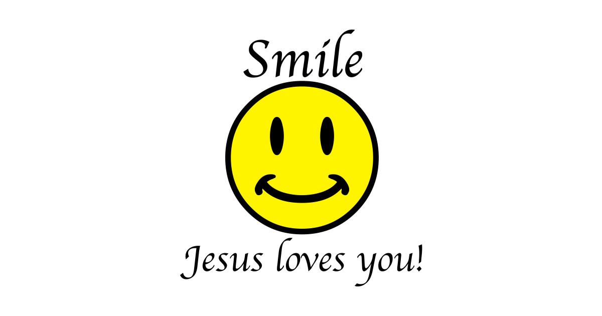 Smile Jesus loves you - Smile Jesus Loves You - T-Shirt | TeePublic