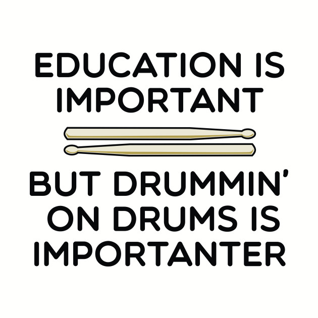 Drums Are Importanter