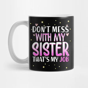 Sister Quotes Mugs | TeePublic