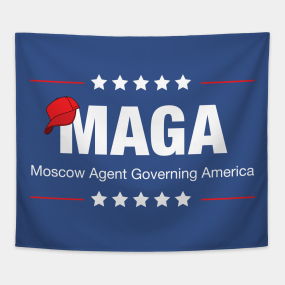 MAGA - Moscow Agent Governing America Tapestry. by gnotorious 53d0250a5c50