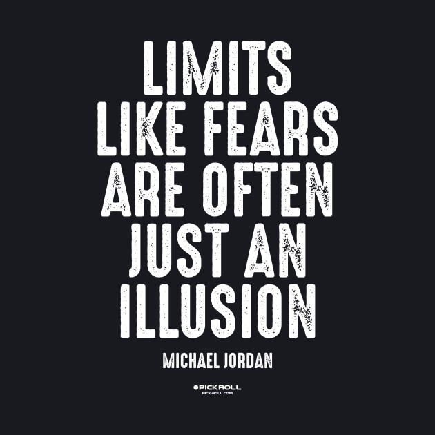 """Limits like fears are often just an illusion"" - Michael Jordan - Pick-Roll.com"