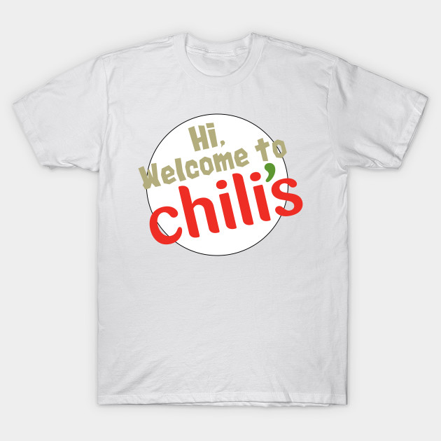 Hi and Welcome to Chili's