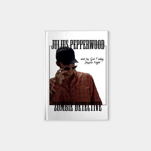 Julius Pepperwood, Zombie Detective