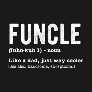 7411b5e9 Funcle T-Shirts | TeePublic