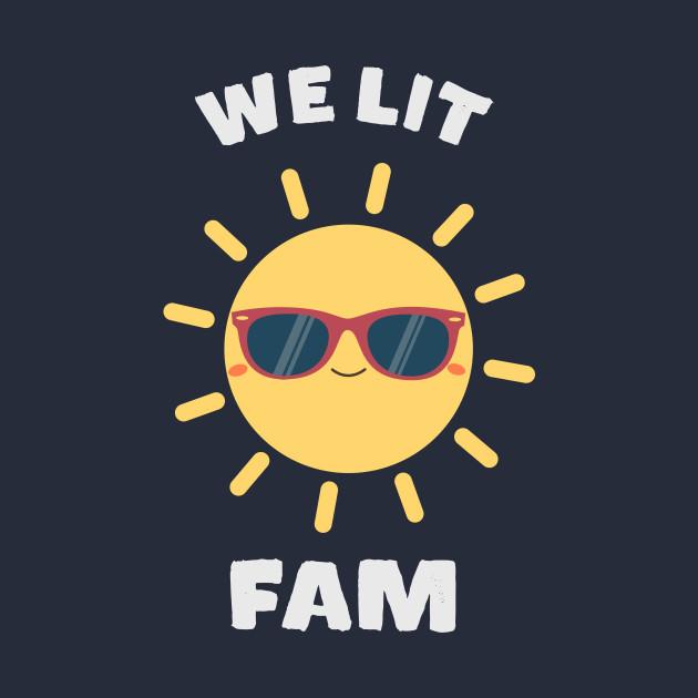 We Lit Fam Meme Sunshine