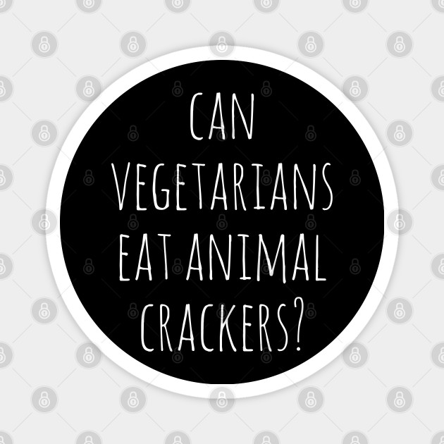 CAN VEGETARIANS EAT ANIMAL CRACKERS Humorous T-Shirt All Sizes