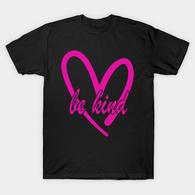 Be Kind pink heart T-Shirt