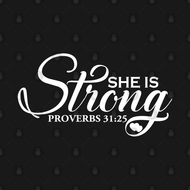 She is Strong,Proverbs 31:25, Christian, Jesus, Quote, Believer, Christian Quote, Saying