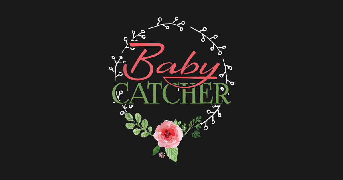 Women baby catcher labor delivery pediatric NICU nurse gifts T-Shirt by  sanaart