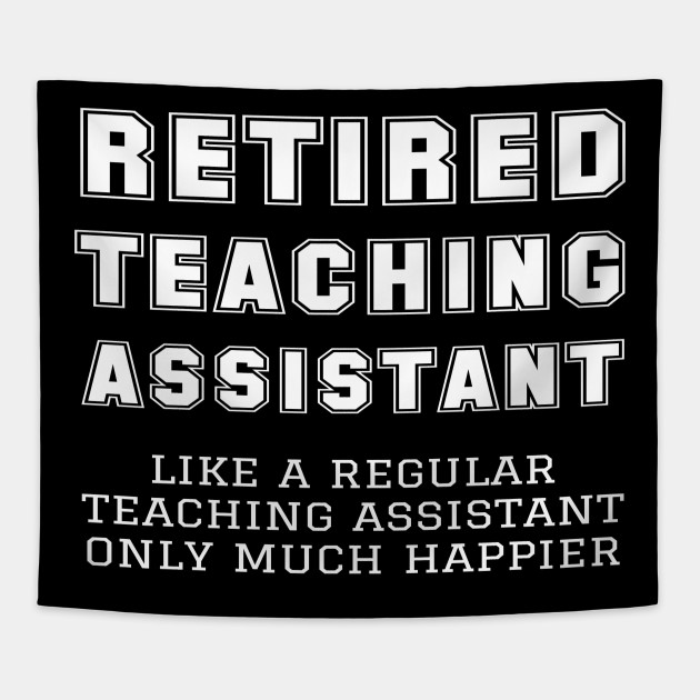 Funny Retired Teaching Assistant Retirement Gift