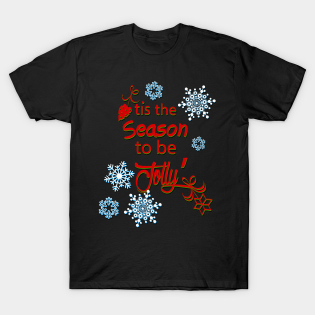 7804d429ea6 Tis the Season to be Jolly - Ugly Christmas Sweater - T-Shirt ...