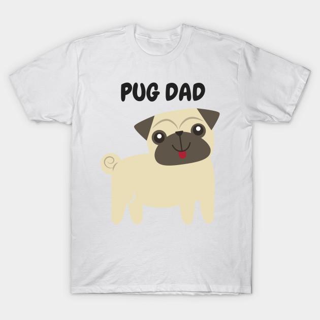afe000f69 Pug Dad Cute Pug Dog - Pug Dog - T-Shirt | TeePublic