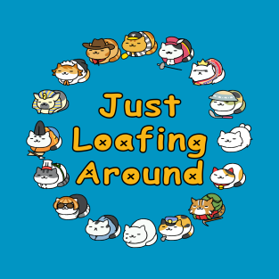 Just Loafing Around t-shirts
