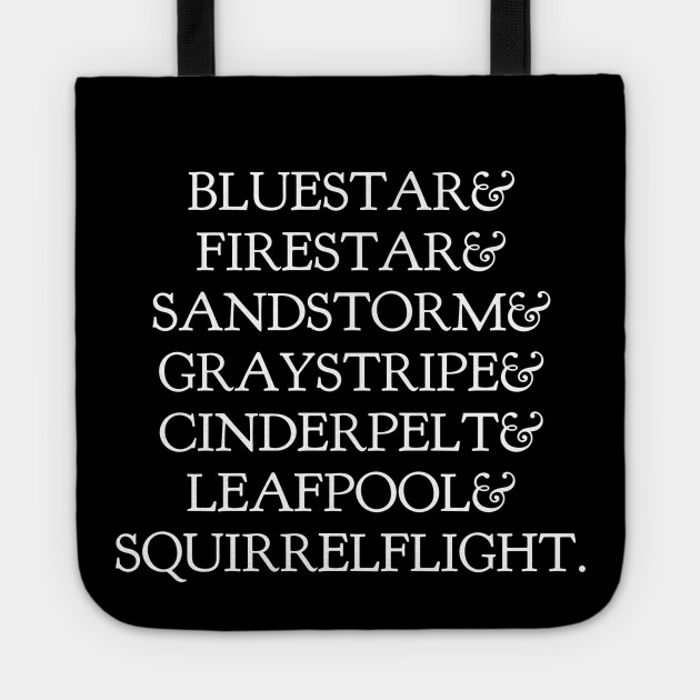 Thunderclan Bluestar Firestar Sandstorm Graystripe Cinderpelt Leafpool Squirrelflight Warrior Cats Tote Teepublic