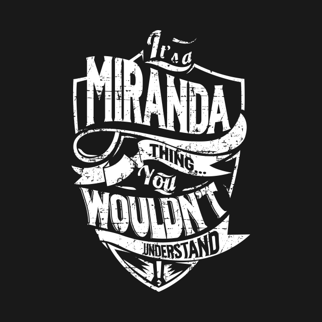 Its MIRANDA Thing You Wouldnt Understand