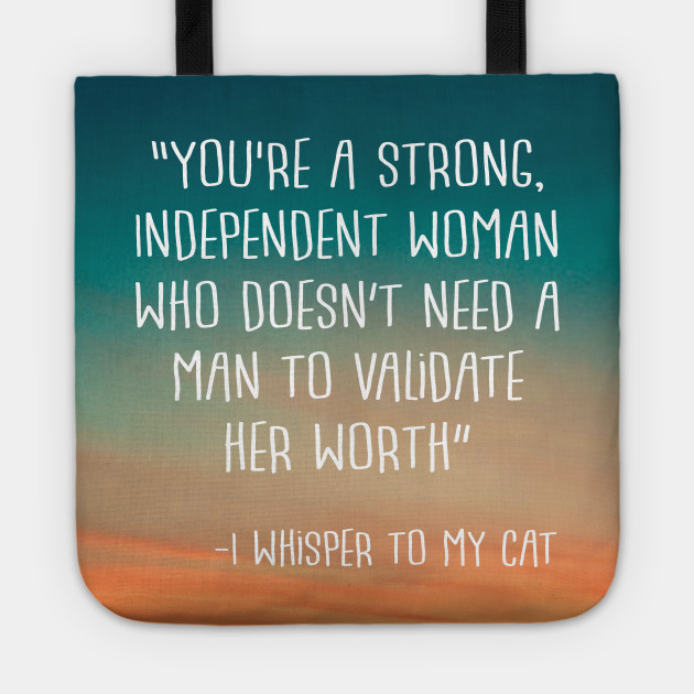 Funny and Quirky Independent Woman Cat Lady Quote