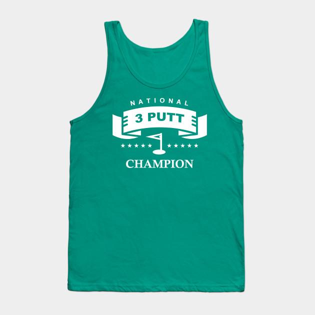 08a9e313007c National 3 Putt Champion - Golf - Tank Top | TeePublic