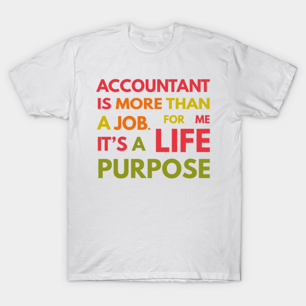 d8ce3dbc Accountant Is Not A Job It's A Life Purpose Accounting - Men's Premium T- Shirt