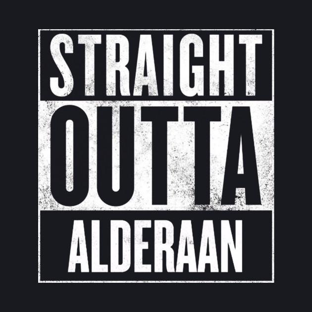 Straight Outta Alderaan