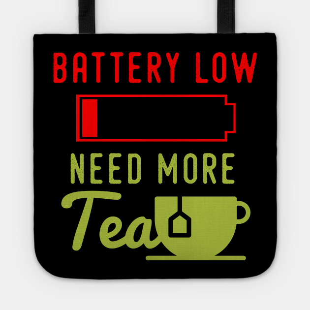 BATTERY LOW NEED MORE TEA