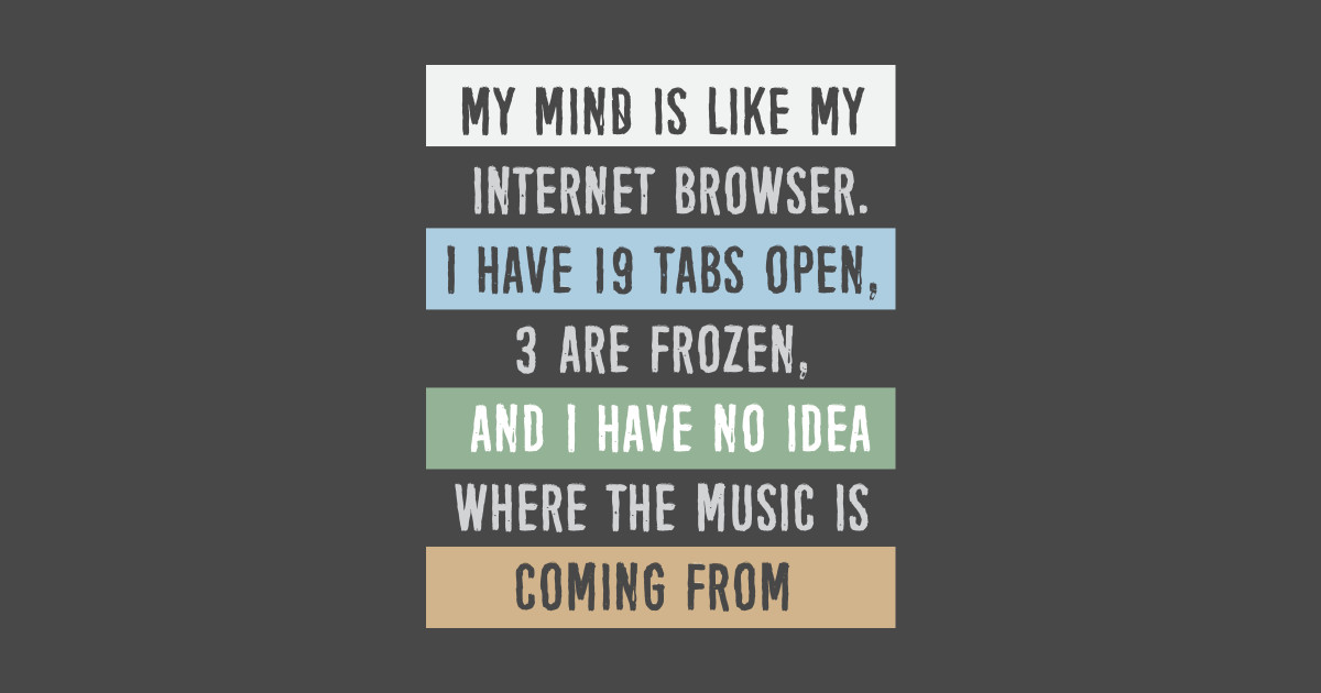 My Mind Is Like A Internet Browser Humor Sticker