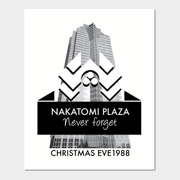 Never Forget Nakatomi Plaza Christmas Eve 1988 - Die Hard - Wall Art ...