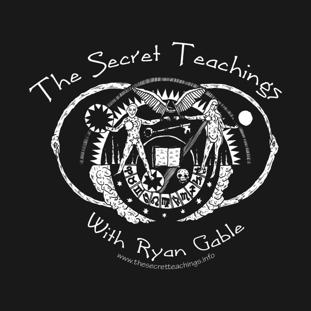The Secret Teachings with Ryan Gable