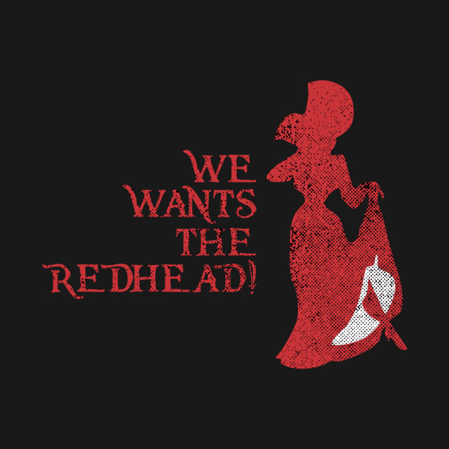 We Wants the Redhead! Vintage