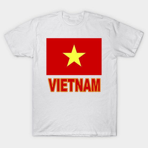 The Pride Of Vietnam Vietnamese Flag Design Vietnam T Shirt