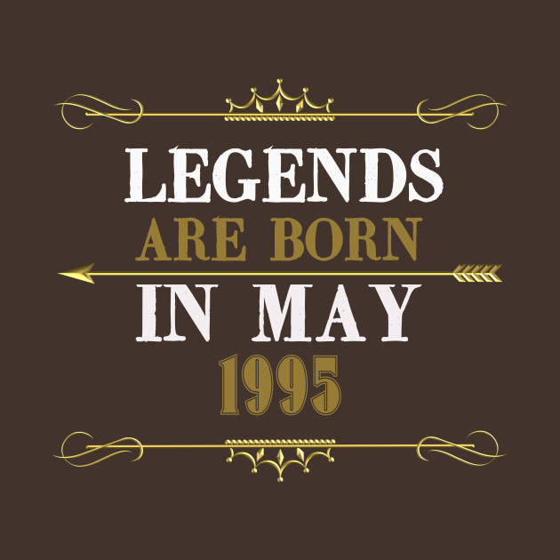 legends are born in may 1995