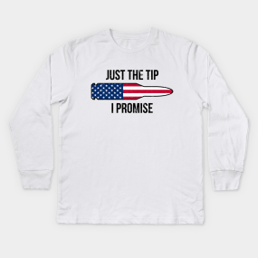 1be427ab Just the tip I promise t-shirt Kids Long Sleeve T-Shirt