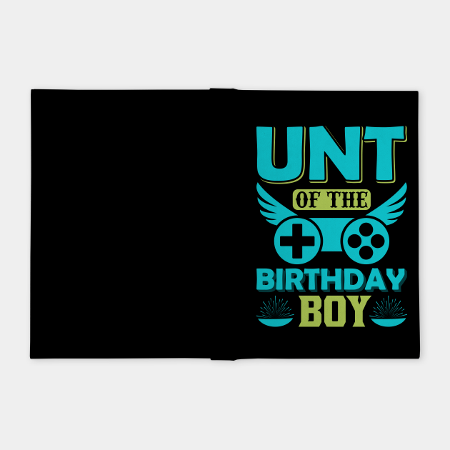 Unt of The Birthday Boy Funny Gaming