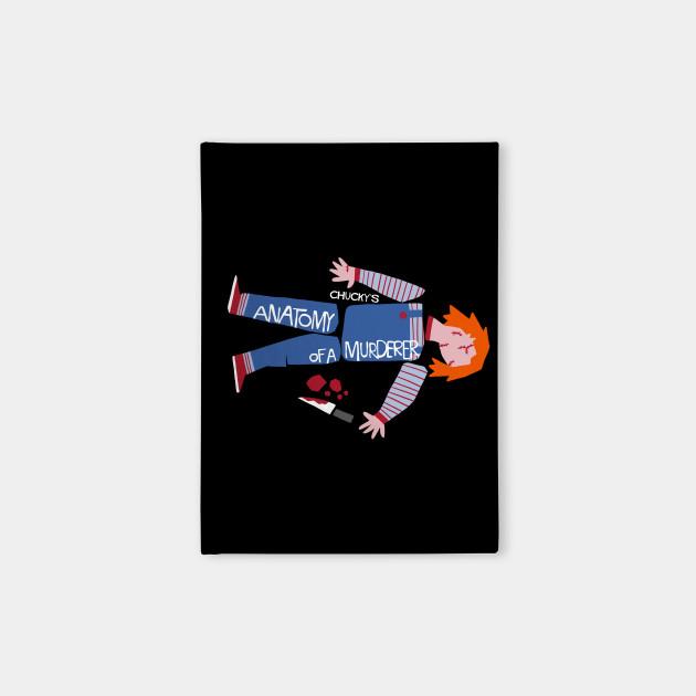Anatomy of Chucky - Anatomy Of A Murderer - Notebook   TeePublic