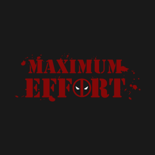 Deadpool Maximum Effort t-shirts